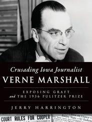 """""""Crusading Iowa Journalist Verne Marshall: Exposing"""