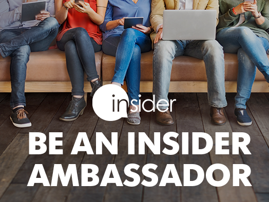 We are looking for loyal members to help spread the word about Insider!