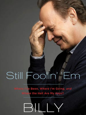 Book cover of 'Still Foolin' 'Em: Where I've Been, Where I'm Going, and Where the Hell Are My Keys?' by Billy Crystal.