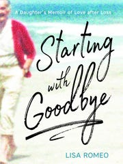 """Starting with Goodbye: A Daughter's Memoir of Love"