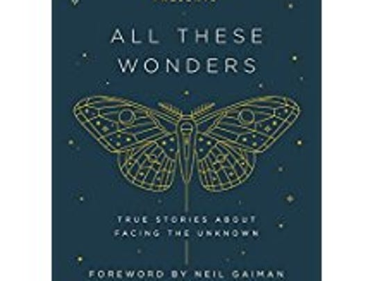 """""""The Moth Presents All These Wonders: True Stories"""