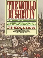 """The World Rushed In: The California Gold Rush Experience"""