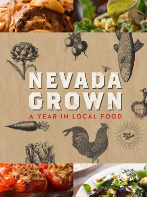 "The cover of ""NevadaGrown: A Year in Local Food,"" a cookbook that celebrates Nevada ingredients with seasonal recipes from local farmers, chefs and home cooks."