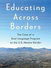"Blanca Araujo  has spent three years researching border-crossing students. The research will be published in the upcoming book, ""Educating Across Borders: The Case of a Dual Language Program on the U.S.-Mexico Border."""