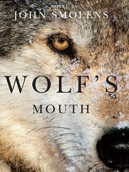 """Wolf's Mouth: A Novel"" by John Smolens (Michigan State"