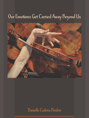 "Danielle Cadena Deulen's second book of poetry, ""Our Emotions Get Carried Away Beyond Us,"" is a finalist for a 2017 Oregon Book Award."