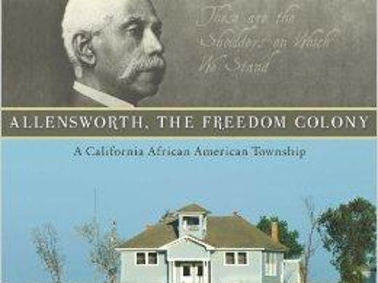 """""""Allensworth: The Freedom Colony"""""""