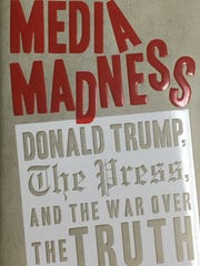 "Cover of ""Media Madness: Donald Trump, the Press, and the War Over the Truth,"" by Howard Kurtz."