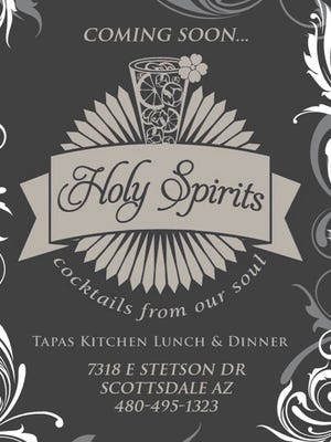 Holy Spirits, a new tapas lounge, is expected to open in downtown Scottsdale late this spring.