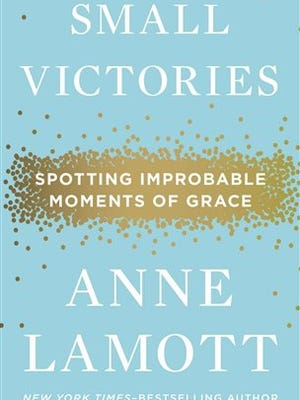 "This book cover image released by Riverhead Books shows Small Victories: Spotting Improbable Moments of Grace,"" by Anne Lamott. (AP Photo/Riverhead Books)"