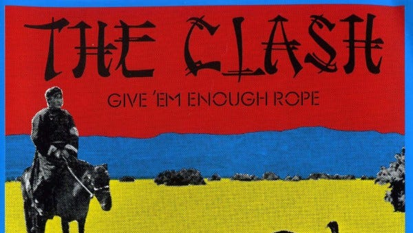 """Give 'em Enough Rope"" by The Clash"