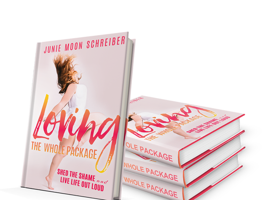 'Loving the Whole Package: Shed the Shame and Live