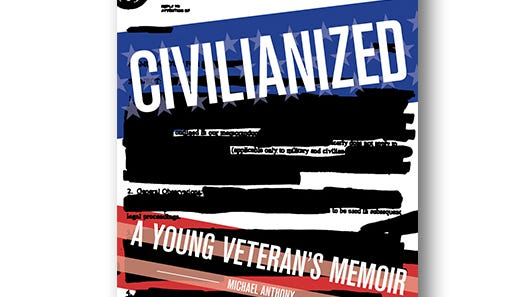 Civilianized: A Young Veteran's Memoir. By Michael Anthony. Zest Books. 208 pages. $16.99.