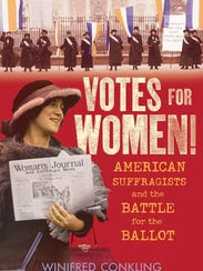 """Votes for Women! American Suffragists and the Battle"