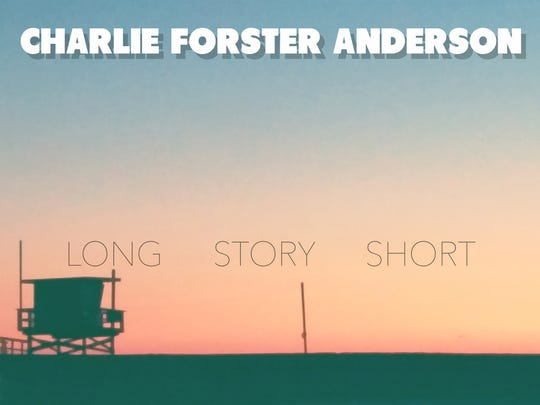 """Charlie Forster Anderson """"Long Story Short"""""""