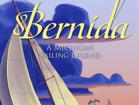 Bernida: A Michigan Sailing Legend by Al Delclercq