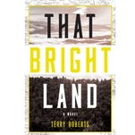 Terry Roberts wins Wolfe award for 'That Bright Land'