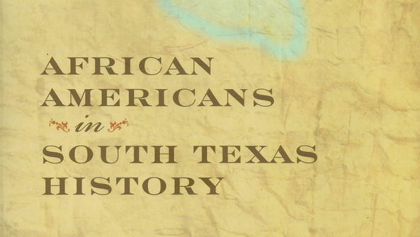 """""""African Americans in South Texas History"""" by Bruce"""
