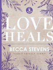 """""""Love Heals,"""" a new book by Nashville Rev. Becca Stevens"""