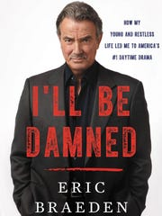 Eric Braeden autobiography cover---'I'll Be Damned How My Young and Restless Life Led Me to America's #1 Drama.