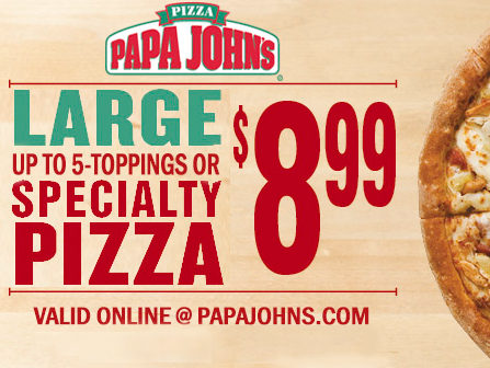 Purchase any Large up to Five toppings or Specialty Pizza for only $8.99 with an exclusive code!