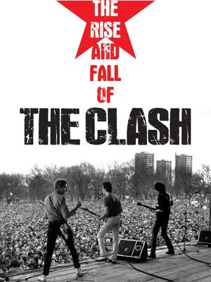 'The Rise and Fall of The Clash' is now out on DVD.