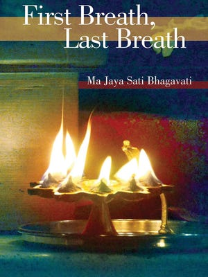 """First Breath, Last Breath by Ma Jaya Sati Bhagavati was a groundgreaking book"