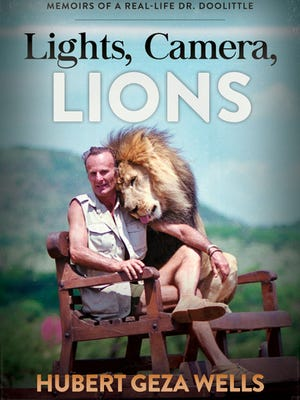 "Hollywood animal trainer Hubert Geza Wells will sign copies of his book ""Lights, Camera, Lions: Memoirs of a Real-Life Dr. Doolittle"" during Moorpark College America's Teaching Zoo's Free Day at the Zoo event Sept. 24."