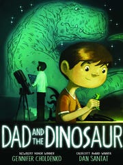 """Dad and the Dinosaur"" written by Gennifer Choldenko and illustrated by Dan Santat."
