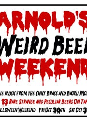 "Arnold's will have 13 beers on tap for its ""Weird Beer"
