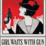 """Girl Waits With Gun"" by Amy Stewart"