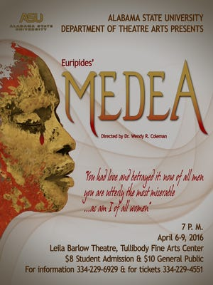 "Alabama State University presents the Greek classic ""Medea"" by Euripides on April 6-9."