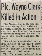 """This obituary for Pfc. Wayne Clark ran in the Wausau Daily Record-Herald on April 28, 1945. A headline above this front page story announced: """"Nazi Surrender Offer to America, Britain Reported."""""""