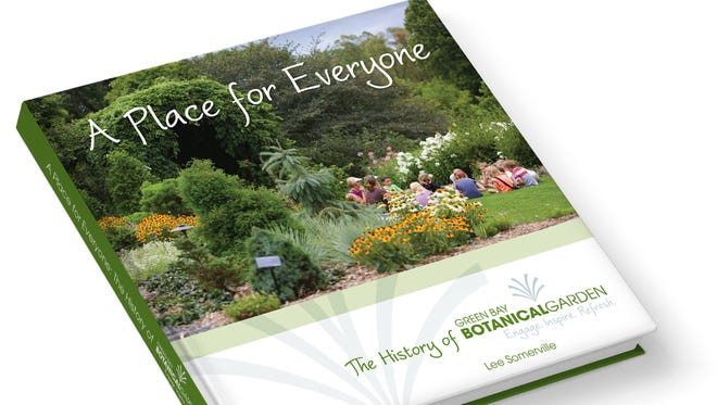 "New book ""A Place for Everyone: The History of Green Bay Botanical Garden"" marks the garden's 20th anniversary."