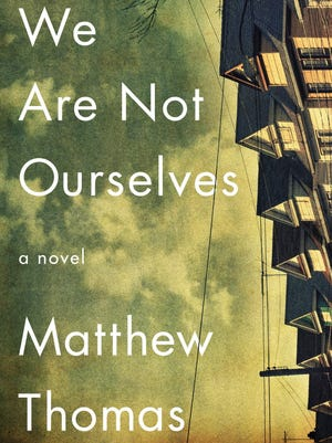 """""""We Are Not Ourselves"""" by Matthew Thomas."""