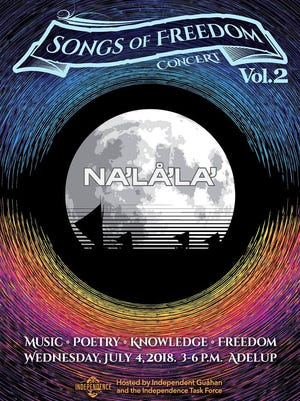 "Independent Guahan will host the ""Na'lå'la': Songs of Freedom Vol. 2"" concert on July 4, 2018."