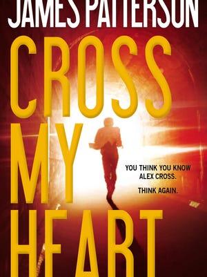 'Cross My Heart' is James Patterson's newest book starring Alex Cross.