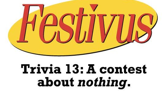 """""""Festivus Trivia 13: A contest about nothing"""" will run 27 straight hours from Aug. 25-26, 2017."""