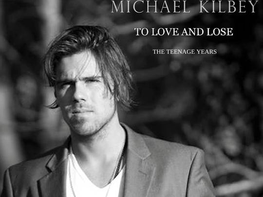 "Michael Kilbey ""To Love and Lose"""