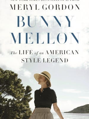 Cover of Bunny Mellon: The Life of an American Style Legend, by Meryl Gordon, published Sept. 26, 2017