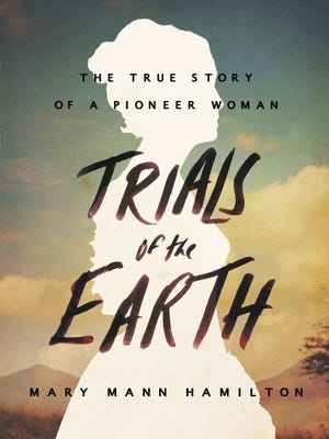 """Trials of the Earth"" by Mary Mann Hamilton"