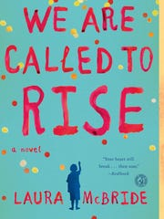 """San Juan College's One Book, One Community program has chosen """"We are Called to Rise"""" by Laura McBride as this year's selection."""