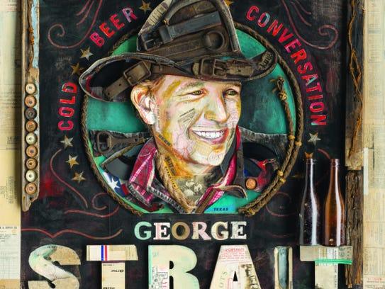 """George Strait's album """"Cold Beer Conversation"""" will"""