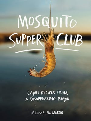 """""""Mosquito Supper Club: Cajun Recipes From a Disappearing Bayou"""" by Melissa M. Martin is one of the food books featured at this year's Texas Book Festival."""