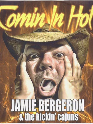 """""""Comin; in Hot"""" is the seventh CD for Jamie Bergeron and the Kickin' Cajuns."""