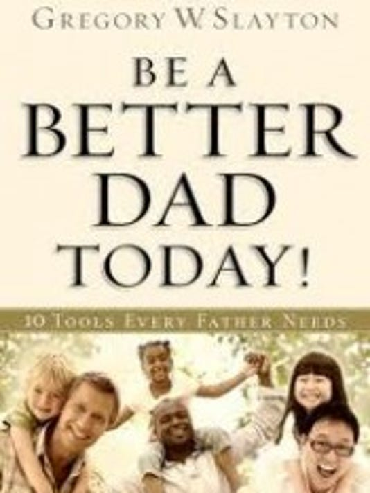 be-a-better-dad-today-gregory-slayton