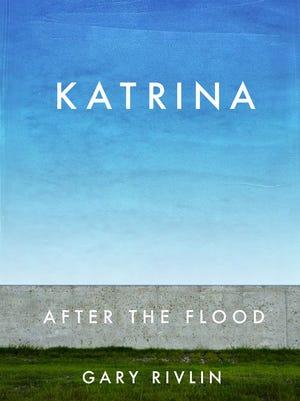 'Katrina: After the Flood' by Gary Rivlin
