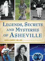 "Marla Milling's ""Legends, Secrets and Mysteries of Asheville."""