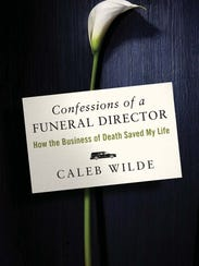 """Confessions of a Funeral Director"" by Caleb Wilde."