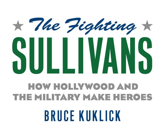"""""""The Fighting Sullivans: How Hollywood and the Military"""